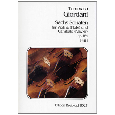 Giordani, T.: 6 Violinsonaten Op. 4a Band 1 (Nr. 1-3)