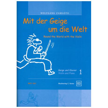 Zamastil, W.: Mit der Geige um die Welt Band 1