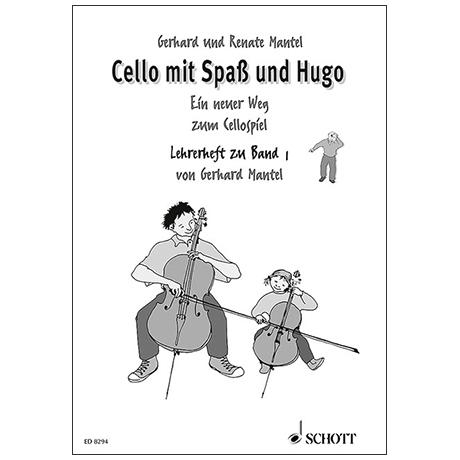 Mantel, G. & R.: Cello mit Spaß und Hugo – Lehrerband 1