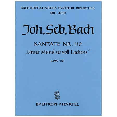 Bach, J. S.: Kantate BWV 110 »Unser Mund sei voll Lachens«