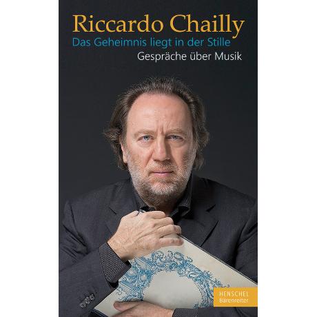 Chailly, R.: Das Geheimnis liegt in der Stille