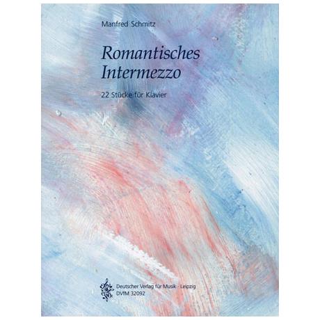 Schmitz, M.: Romantisches Intermezzo. 22 Stücke für Klavier