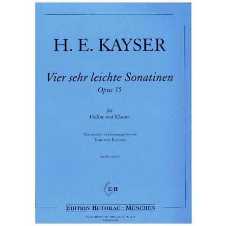 Kayser, H.E.: Vier sehr leichte Sonatinen Op. 35