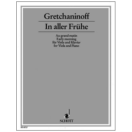 Gretchaninoff, A.: In aller Frühe Op. 126b