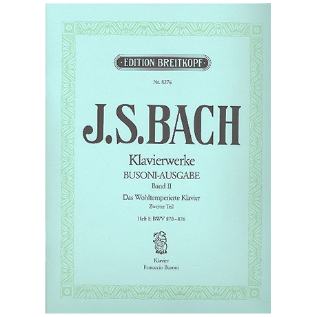 Bach, J. S.: Das Wohltemperierte Klavier 2. Teil Heft I BWV 870-876