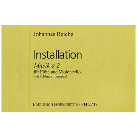 Reiche, J.: Installation – Musik à 2