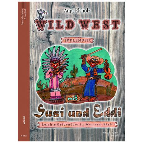 Elsholz, A.: Wild West Fiddlemusic mit Susi und Eddi