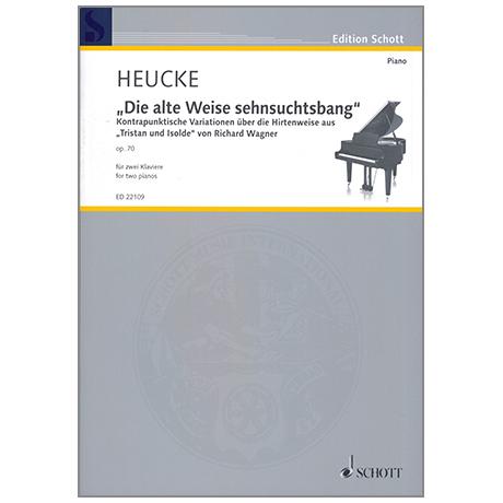 Heucke, S.: »Die alte Weise sehnsuchtsbang« Op. 70