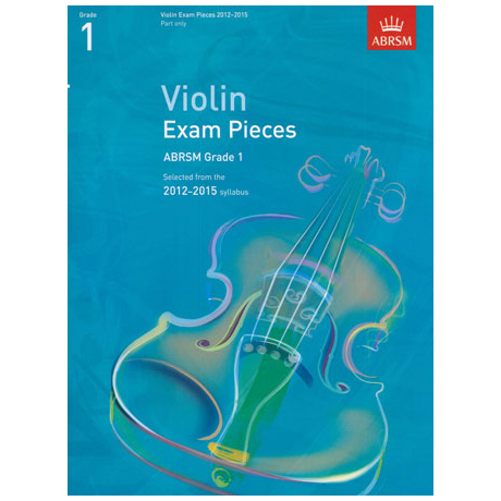 ABRSM: Selected Violin Exam Pieces Grade 1 (2012-2015)