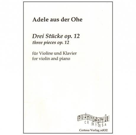 Ohe, A. a. d.: 3 Stücke Op. 11