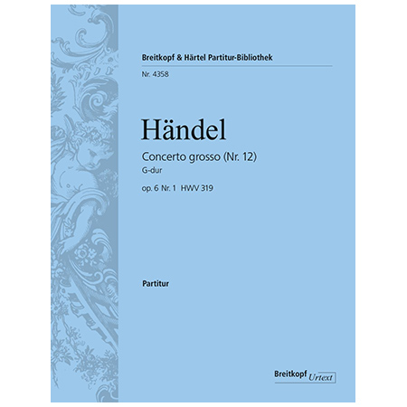 Händel, G. F.: Concerto grosso (Nr. 12) G-Dur Op. 6/1 HWV 319