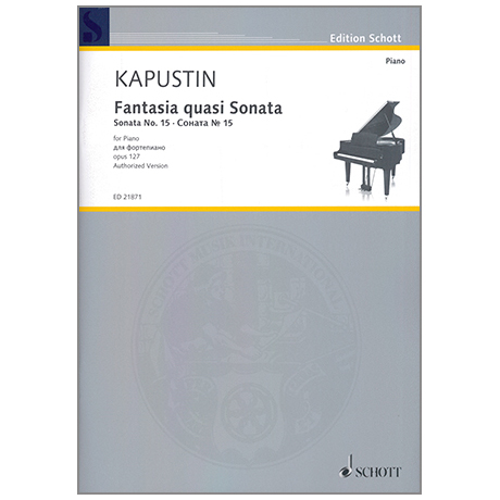 Kapustin, N.: Fantasia quasi Sonata – Sonata Op. 127 Nr. 15