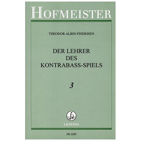 Findeisen, Theodor: Der Lehrer im Kontrabaßspiel Band 3