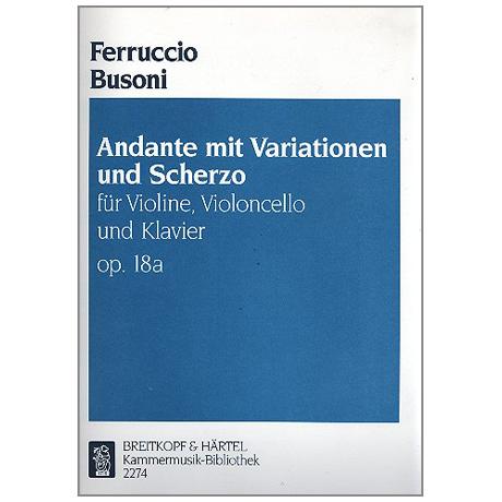 Busoni, F.: Andante mit Variationen und Scherzo Op. 18a Busoni-Verz. 184
