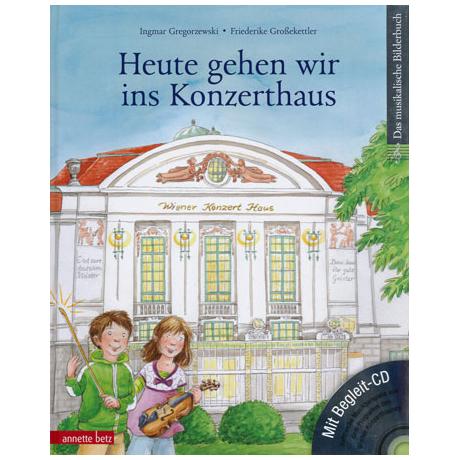 Heute gehen wir ins Konzerthaus (+CD)