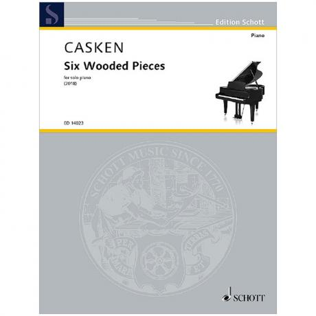 Casken, J.: Six Wooded Pieces (2018)