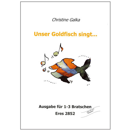 Galka, C.: Unser Goldfisch singt... (+CD)