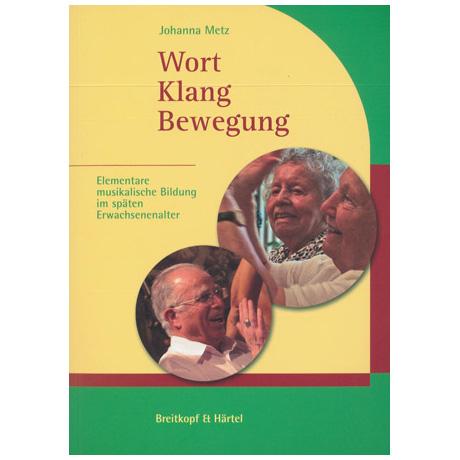 Metz, J.: Wort Klang Bewegung (+CD)