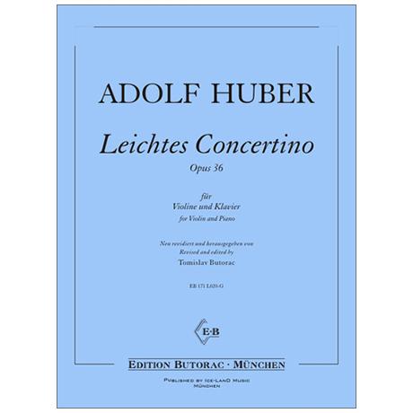Huber, A.: Leichtes Concertino Op. 36