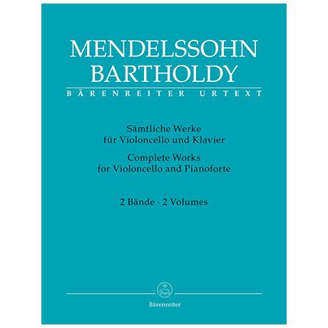 Mendelssohn, B. F.: Sämtliche Werke für Violoncello und Klavier (Band 1 und 2)