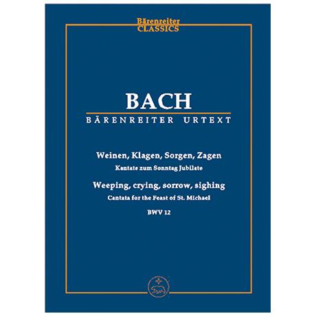 Bach, J. S.: Kantate BWV 12 »Weinen, Klagen, Sorgen, Zagen« – Kantate für den Sonntag Jubilate