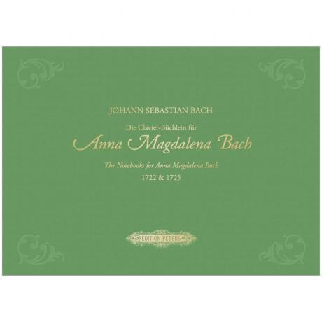 Bach, J. S.: Die Clavier-Büchlein für Anna Magdalena Bach 1722 & 1725