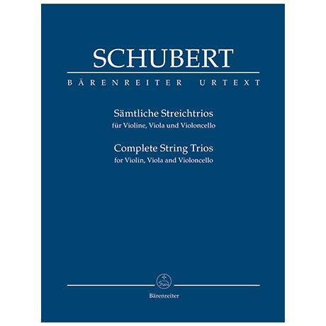 Schubert, F.: Sämtliche Streichtrios für Violine, Viola und Violoncello