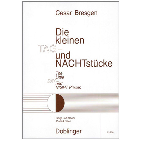 Bresgen, C.: Die kleinen Tag- und Nacht-Stücke