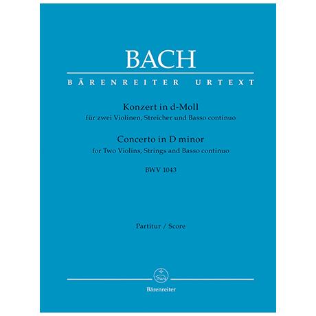 Bach, J. S.: Doppelkonzert für zwei Violinen, Streicher und Basso continuo d-Moll BWV 1043
