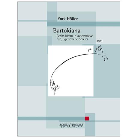 Höller, Y.: Bartokiana – 6 kleine Klavierstücke für jugendliche Spieler (1981)