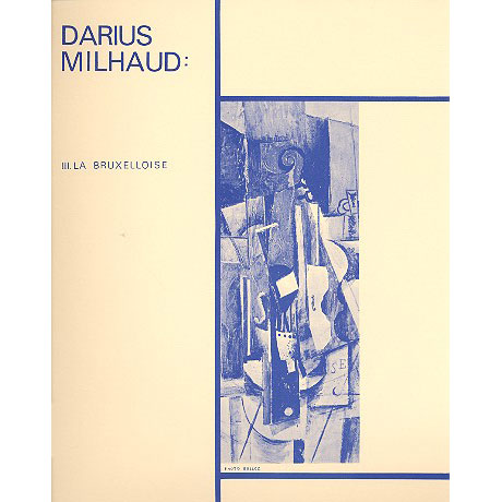 Milhaud, D.: 4 Visages No.3: La Bruxelloise