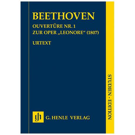 Beethoven, L. v.: Ouvertüre Nr. 1 zur Oper »Leonore« (1807)