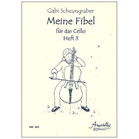 Scheungraber, G.: Meine Fibel für das Cello Heft 3