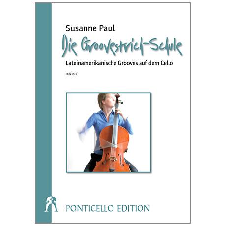 Paul, S.: Die Groovestrich-Schule – lateinamerikanische Grooves auf dem Cello