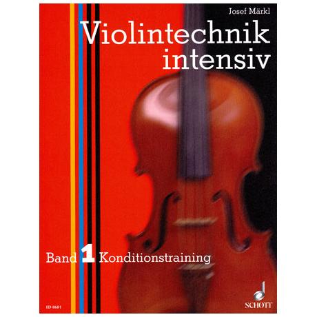 Maerkl, Josef: Violintechnik Intensiv Band 1