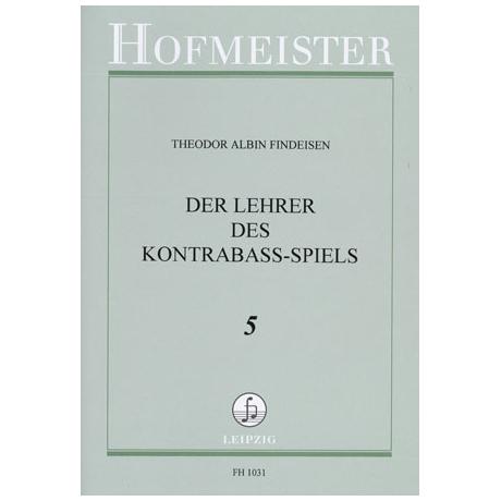 Findeisen, Theodor: Der Lehrer im Kontrabaßspiel Band 5