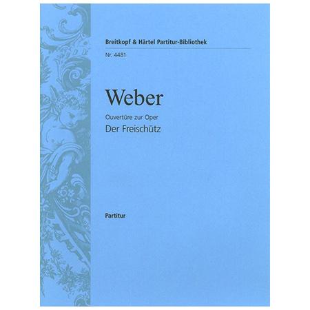 Weber, C. M. v.: Der Freischütz – Ouvertüre