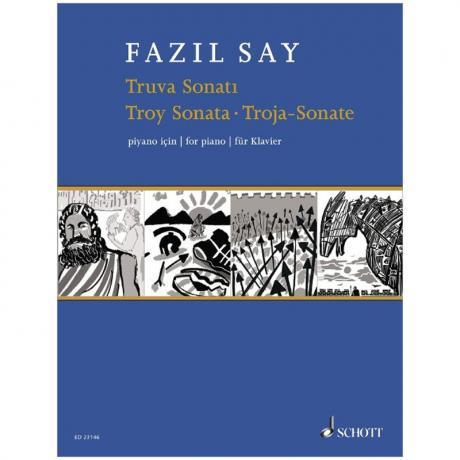 Say, F.: Truva Sonatı / Troy Sonata / Troja-Sonate Op. 78 (2018)