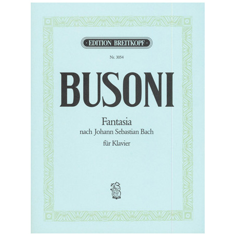 Busoni, F.: Fantasia nach J. S. Bach Busoni-Verz. 253