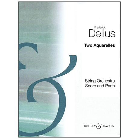 Delius, F.: 2 Aquarelles – Set