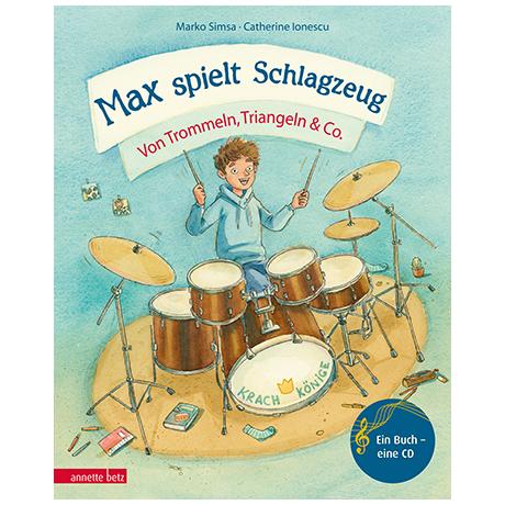 Simsa, M./Ionescu, C.: Max spielt Schlagzeug (+Audio-CD)
