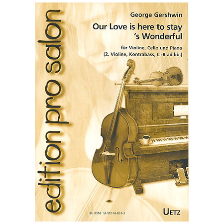 Gershwin, G.: Our Love is here to stay / 'S wonderful