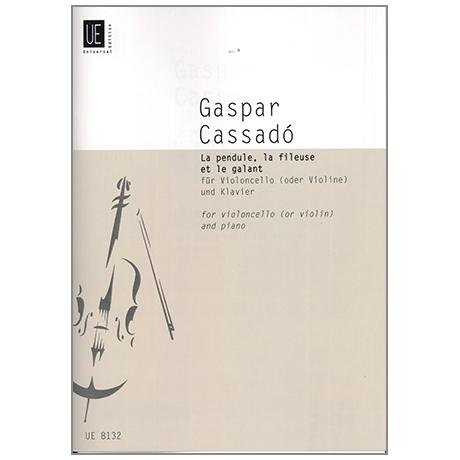 Cassadó, G.: La Pendule, la Fileuse et le Galant (Die Pendeluhr)