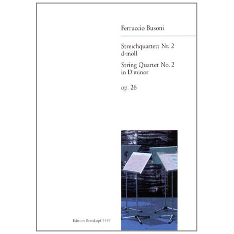 Busoni, F.: Streichquartett Nr.2 d-moll, op.26