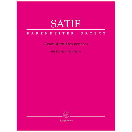 Satie, E.: Avant-dernières pensées
