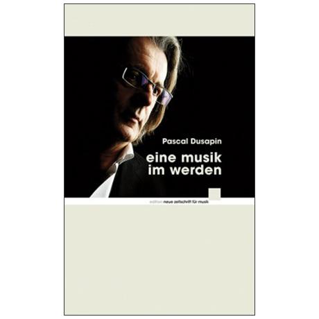Dusapin, P.: eine musik im werden