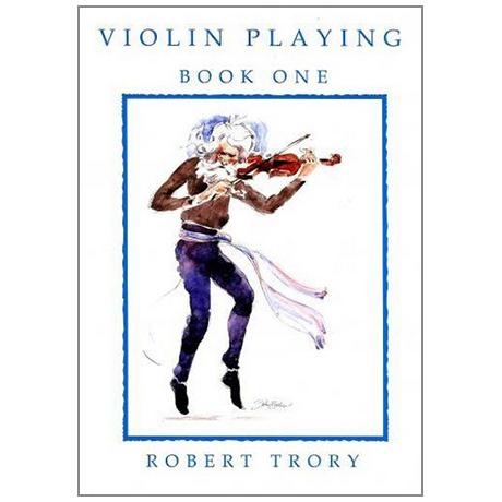 Trory, R.: Violin Playing Vol. 1
