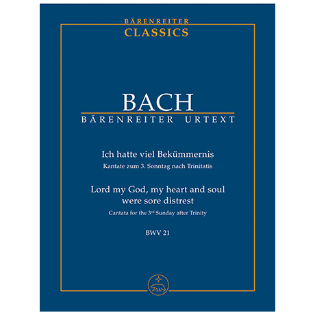 Bach, J. S.: Kantate BWV 21 »Ich hatte viel Bekümmernis« – Kantate zum 3. Sonntag nach Trinitatis
