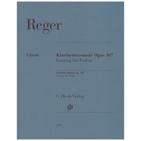 Reger, M.: Klarinettensonate Op. 107 - Fassung für Violine