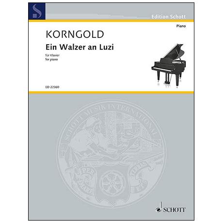 Korngold, E. W.: Ein Walzer an Luzi